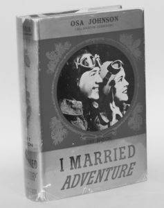 I Married Adventure by Osa Johnson, 1940 edition.